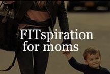 FITspiration for moms / Fitness and Nutrition tips for Moms. Community of likeminded moms who are taking the first step on the journey to better health and fitness / by ginnybakes