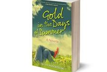 """A Novella / """"Gold in the Days of Summer""""  Twelve-year-old Annie navigates the crossroads of young adulthood during the summer of 1979 in this coming-of-age tale about the friendships we form and the memories we keep."""