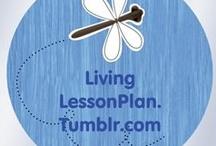 The Living Lesson Plan- Life as Teacher / livinglessonplan.tumblr.com  / by Be An Adventurer Samantha Tuchfeld