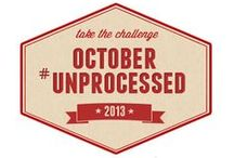 October Unprocessed / by Jolene @ Yummy Inspirations