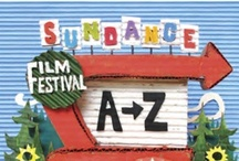 Sundance Film Festival A-Z / 27 world-class artists contributed illustrations to the new book celebrating more than 30 years of Sundance Film Festival creativity / by Sundance Film Festival