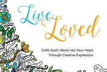 Live Loved | An Adult Coloring Book! / Playing with color isn't just for kids--it's good for grown-ups, too! It's relaxing, creatively fulfilling, and can help you connect with the God who loves you more than you know.