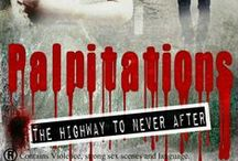 S.K Munt Palpitations: The Highway To Never After / S.K Munt's latest novel. A zombie Apocalypse road trip like no other!