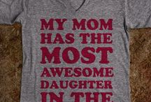 Teens / For my awesome daughter