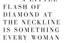 Diamonds / It's true Diamonds are my BFF's