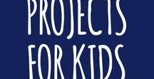 projects for kids / projects for kids of all ages