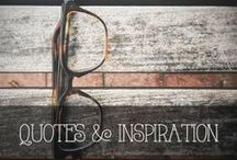 QUOTES + INSPIRATION / Favorite quotes, sayings and words of wisdom.