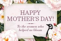 Celebrating the Best Moms / Mother's Day& our love for moms.