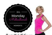 Fitness & Life Motivation / Jolene's Motivational Moments, tips and Inspiration