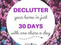Declutter, Refresh & Sparkle / Cleaning and organizing tips