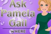 Ask Pamela Gail / by Pamela Gail Johnson