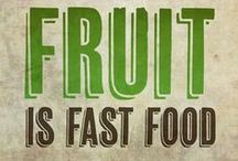 Fruit is Fast Food / There are an amazing array of fruits in the world.