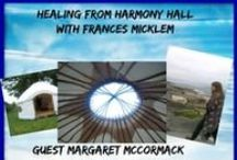 Healing From Harmony Hall with Frances Micklem / Frances delights in exploring the Irish countryside and sharing a host of talented musicians, energy healers, salsa dancers, organic farmers and other gems with her audience. Healing From Harmony Hall with Frances Micklem. She broadcasts from Kilkenny, Ireland each Thursday evening at http://www.creatingcalmnetwork.com/healing-from-harmony-hall.html