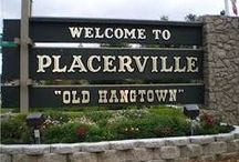 """Placerville California """"Old Hangtown"""" / My Hometown"""