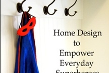 "Empowerment Starts at Home / Hints of ""The Asperkid's Launch Pad: Home Design to Empower Everyday Superheroes,"" available in bookstores & online now."