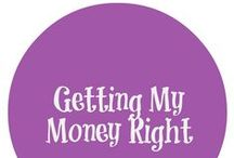 Getting My Money Right  / My guide to saving, investing, and creating a great financial future.   / by Sister Save-A-Lot / Antoinette Peterson