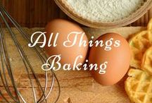 All Things Baking / Flour and yeast and frosting - oh, and sugar.