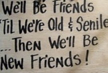 Quotes - Friendship and Love  / by Heather Hughes