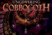 """Cobbogoth inspiration / The many sources that inspired """"Uncovering Cobbogoth."""""""