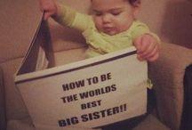 Big Sister!! / by April Bruce
