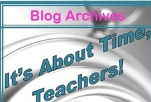 It's About Time, Teachers, blog archives / For visual learners, like me, I've created a visual archive on posts from itsabouttimeteachers.blogspot.com.
