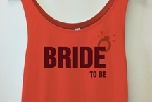 Bride To Be  / by Bridal Party Tees