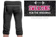 Sweating For The Wedding / Great workout strategies to get the Bride looking her best on her wedding day!  / by Bridal Party Tees