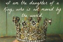 Daughter of a King / Christianity, God / by Emma Hernandez