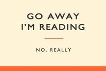 Go Away, I'm Reading. No Really...
