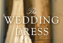 The Wedding Dress / One dress. Four women. A hundred years. An amazing journey!  / by Rachel Hauck Author