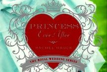Princess Ever After / by Rachel Hauck Author