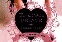 How To Catch A Prince / by Rachel Hauck Author