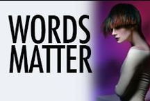 Words Matter / Articles and quotes we love!