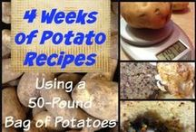 Cooking with Potatoes / Frugal recipes with potatoes as the main ingredient. My goal was saving money for a month by utilizing a 50 pound bag.