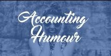Accounting Humor / Humour for accountants. All things funny in the accounting world.