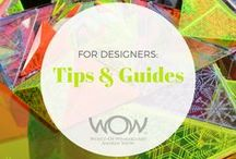 "WOW Designer: ""How To"" / Designer, creator or maker? Get some creative industry tips and guides to making as well as insight to entering the WOW competition on this ""how to"" board."