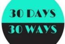 30 Days 30 Ways | 30 Fresh Ideas / 30 Fresh Ideas - Recipes, Crafts, DIY