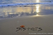 Sisters, there were never such devoted sisters! / by Lesley Stoll LaFuze