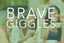 {Be Brave} and giggle! / by Bravelets
