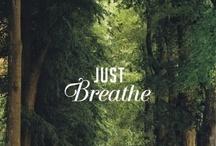 Just Breathe / by Hannah Rininger