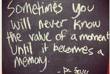 Words of Inspiration/Wisdom / by Kelly Williams