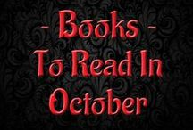 Books To Read In October / Books that explore all things dark, horrific, magical, ghoulish, ghostly and gothic.