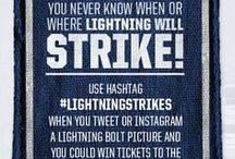 Lightning Strikes Contest / You Never Know When or Where Lightning will Strike! : Use hashtag #LightningStrikes when you Tweet or Instagram a Lightning bolt picture and you could win tickets to the October 10th home opener. Contest runs from August 1 - 31, 2013. Winners will be directly contacted by September 1, 2013.