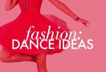 Fashion: Dance Ideas / by Girls' Life Magazine