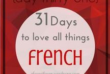 AFAL blog - Frenchify Your Life 31 Days Series / My 31 days series from 2015 called Frenchify Your Life a.k.a. how to add a little French to your life with recommendations for French books and music, beauty products, philosophical discussions, French quirks and french recipes