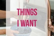 Things I want!