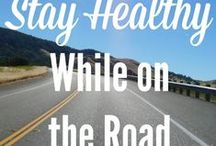 Staying Healthy Travel Tips and Tricks / Here's some great tips to stay healthy and safe whether you're traveling or at home