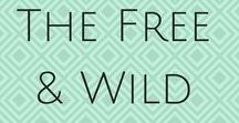 THE FREE & WILD BLOG / The Free & Wild Blog is a lifestyle blog about living simply and naturally, while trying to do good in the world.