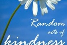 random acts of kindness ideas... / by Deb Schweigert