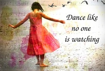Dance like nobody is watching / by Ivana